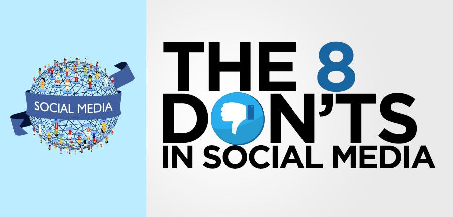 The 8 Don'ts in Social Media